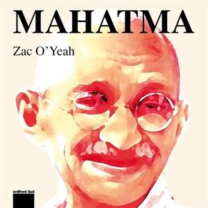 Mahatma!: Eller konsten att vända världen upp o
