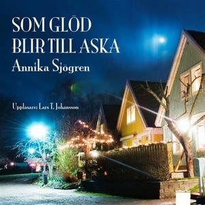 Som glöd blir till aska (ljudbok) av Annika Sjö