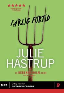 Farlig fortid (lydbog) af Julie Hastr