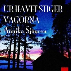 Ur havet stiger vågorna (ljudbok) av Annika Sjö