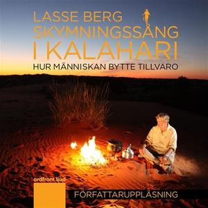 Skymningssång i Kalahari (ljudbok) av Lasse Ber