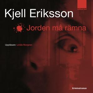 Jorden må rämna (ljudbok) av Kjell Eriksson