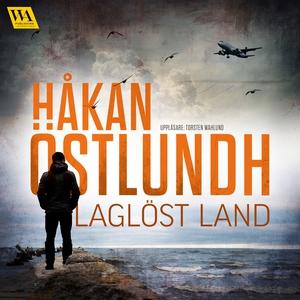 Laglöst land (ljudbok) av Håkan Östlundh