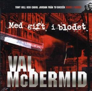 Med gift i blodet (ljudbok) av Val McDermid
