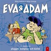 Eva & Adam : En historia om plugget, kompisar och kärlek - Vol. 1