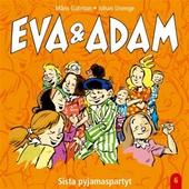 Eva & Adam : Sista pyjamaspartyt - Vol. 6