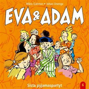 Eva & Adam : Sista pyjamaspartyt - Vol. 6 (ljud