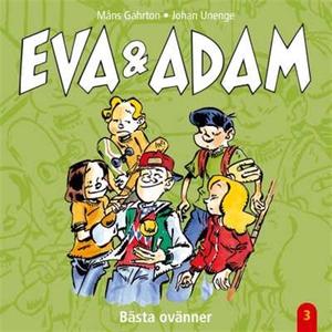 Eva & Adam : Bästa ovänner - Vol. 3 (ljudbok) a