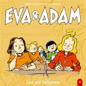 Eva & Adam : Fusk och farligheter - Vol. 4 (lju