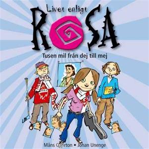 Livet enligt Rosa : tusen mil från dej till mej