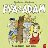 Eva & Adam : Solen skiner - sura miner - Vol. 10