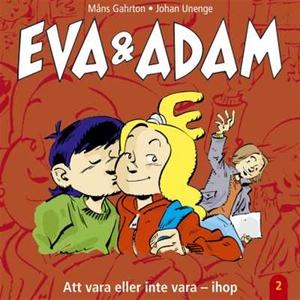 Eva & Adam : Att vara eller inte vara - ihop -