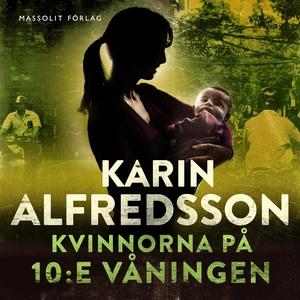 Kvinnorna på 10:e våningen (ljudbok) av Karin A