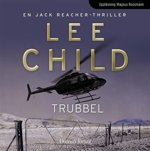 Trubbel (ljudbok) av Lee Child