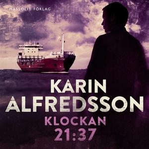 Klockan 21.37 (ljudbok) av Karin Alfredsson