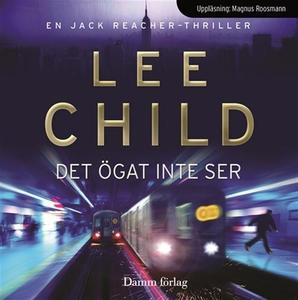 Det ögat inte ser (ljudbok) av Lee Child