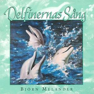 Delfinernas sång (ljudbok) av Björn Melander
