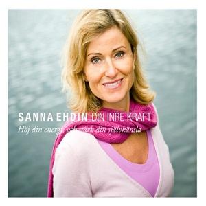 Din inre kraft (ljudbok) av Sanna Ehdin