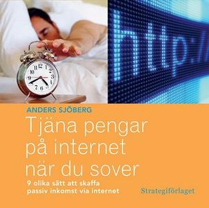 Tjäna pengar på internet när du sover : nio oli
