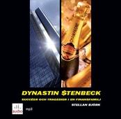Dynastin Stenbeck : succéer och tragedier i en finansfamilj