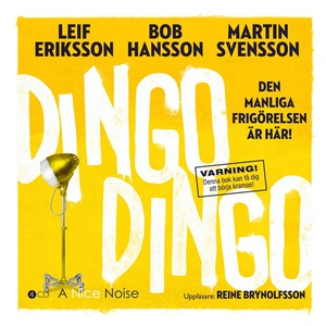 Dingo Dingo  - Den manliga frigörelsen är här!
