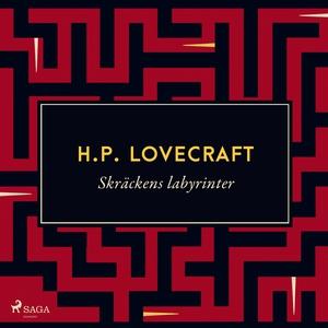Skräckens labyrinter (ljudbok) av H.P. Lovecraf