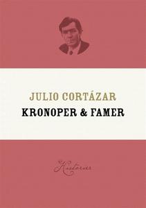 Kronoper och famer (e-bok) av Julio Cortázar