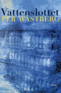Vattenslottet (e-bok) av Per Wästberg