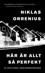 Här är allt så perfekt (e-bok) av Niklas Orreni