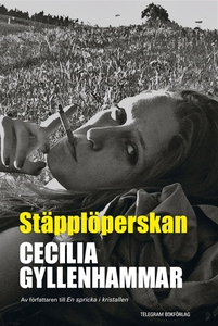 Stäpplöperskan (e-bok) av Cecilia Gyllenhammar