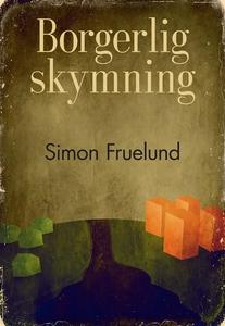 Borgerlig skymning (e-bok) av Simon Fruelund