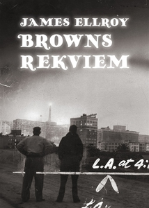 Browns rekviem (e-bok) av James Ellroy