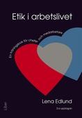 Etik i arbetslivet : En träningsbok för chefer och medarbetare