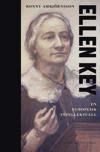 Ellen Key : En europeisk intellektuell (e-bok)
