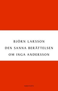 Den sanna berättelsen om Inga Andersson (e-bok)