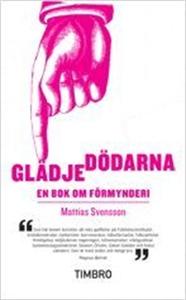Glädjedödarna (e-bok) av Mattias Svensson