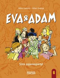 Eva & Adam. Sista pyjamaspartyt (e-bok) av Måns