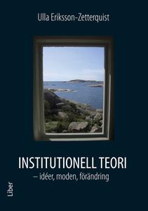 Institutionell teori : idéer, moden, förändring