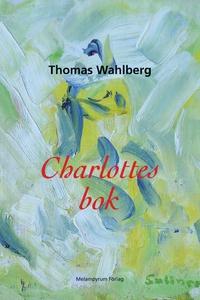 Charlottes bok (e-bok) av Thomas Wahlberg