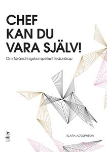 Chef kan du vara själv (e-bok) av Klara Adolphs
