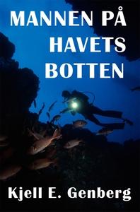 Mannen på havets botten (e-bok) av Kjell E. Gen