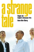 A Strange Tale. Sagan om Esbjörn Svensson Trio