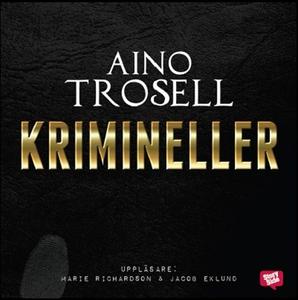Krimineller (ljudbok) av Aino Trosell