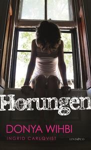 Horungen (e-bok) av Ingrid Carlqvist, Donya Wih