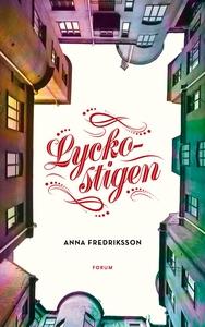 Lyckostigen (e-bok) av Anna Fredriksson