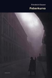 Feberkurva (e-bok) av Friedrich Glauser