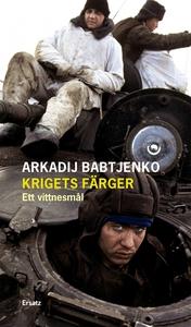 Krigets färger (e-bok) av Arkadij Babtjenko