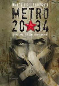Metro 2034 (e-bok) av Dmitrij Gluchovskij
