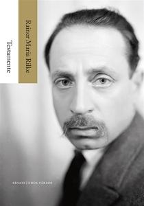 Testamente (e-bok) av Rainer Maria Rilke