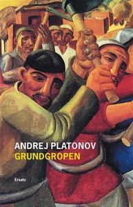 Grundgropen (e-bok) av Andrej Platonov